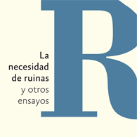 La-necesidad-de-ruinas-Introduccion