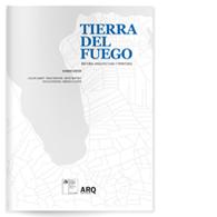 Tierra del Fuego | Historia, Arquitectura y Territorio