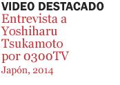 00-Entrevista a Yoshiharu Tsukamoto por 0300TV-Titulo