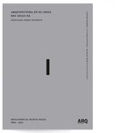 Arquitectura en el Chile del siglo XX | Volumen I: Iniciando el nuevo siglo 1890 – 1930
