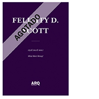 Felicity D. Scott | ¿Qué salió mal?