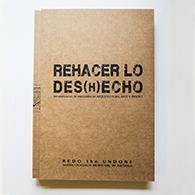 Rehacer lo Des(h)echo: Revalorización de materiales en Arquitectura Arte y Diseño