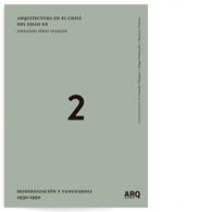 Arquitectura en el Chile del siglo XX | Volumen 2: Modernización y Vanguardia 1930 – 1950