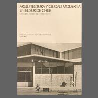 Arquitectura y Ciudad Moderna en el Sur de Chile. Memoria, Territorio y Proyecto